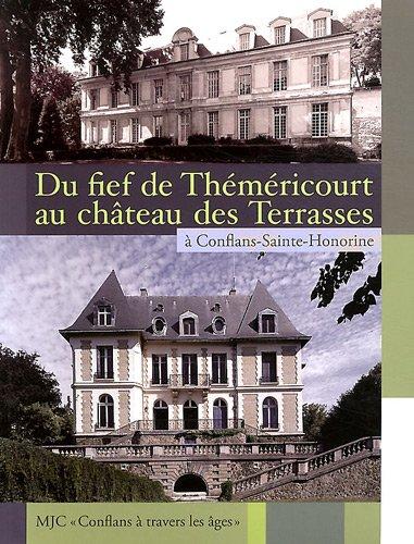 9782950545121: Du fief de Théméricourt au château des Terrasses à Conflans-Sainte-Honorine : MJC-Conflans à travers les âges