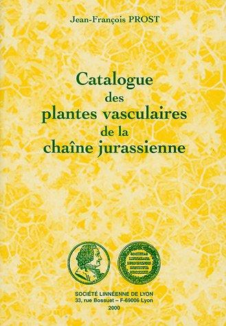 9782950551498: Catalogue des plantes vasculaires de la chaîne jurassienne