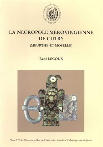 9782950559593: La nécropole mérovingienne de Cutry, Meurthe-et-Moselle (Mémoires publiés par l'Association française d'archéologie mérovingienne)