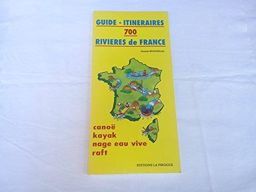 9782950569509: Guide itinéraires, 700 rivières de France