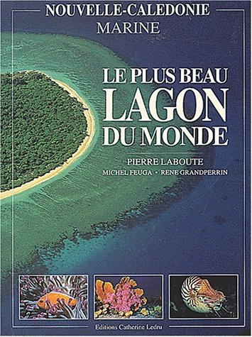 9782950578426: Nouvelle Calédonie : Le plus beau lagon du monde