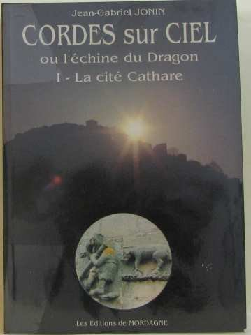 9782950580900: Cordes-sur-Ciel, ou, L'échine du dragon (French Edition)