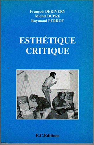 Esthétique critique François Derivery; Michel Dupré and