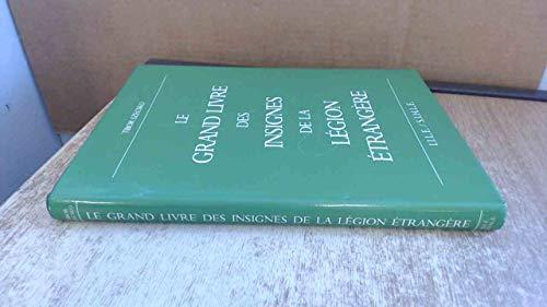 9782950593801: Le Grand Livre des Insignes de la Légion Etrangère.