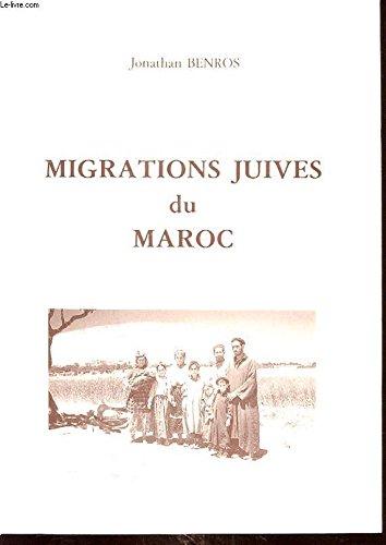 Migrations juives du Maroc (French Edition): Jonathan Benros