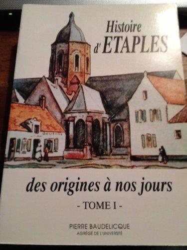 9782950614322: Histoire d'Etaples : Des origines à nos jours