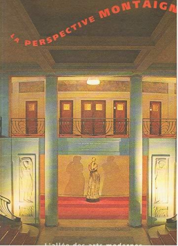 La Perspective Montaigne. L'allée Des Arts modernes.: MAILLARD (Lucien).
