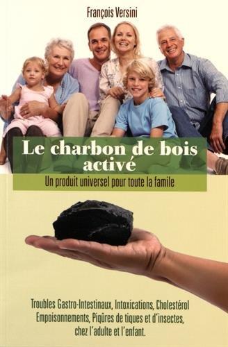 9782950618603: Le charbon de bois activé : Un produit universel pour toute la famille