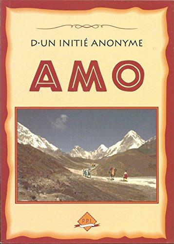 9782950620682: Amo : En direct du toit du monde, le reportage de première main d'un initié sur l'un des sites de la Grande fraternité blanche