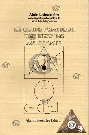 LE GUIDE PRATIQUE DES DESSINS AGISSANTS - Alain, Labussière ; Lecharpentier, Léon (avec la participation active de)
