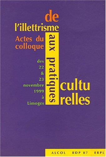 9782950622921: De l'illettrisme aux pratiques culturelles : Actes du colloque des 22 & 23 novembre 1999 à Limoges