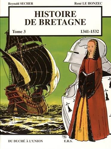 9782950624123: Histoire de Bretagne T3 1341 - 1532, du duché à l'union