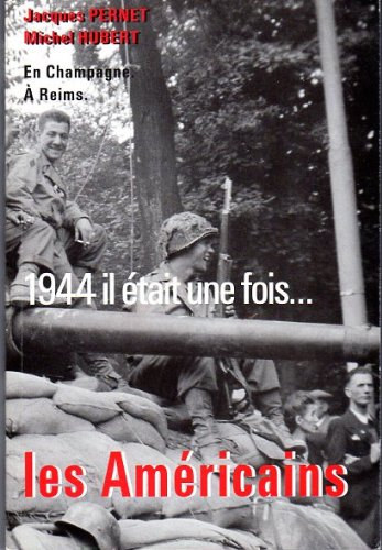 9782950627254: 1944 It Etait Une Fois... Les Americains: En Champagne a Reims (In 1944 It Was Once Again... the Americans: Champagne in Reims)
