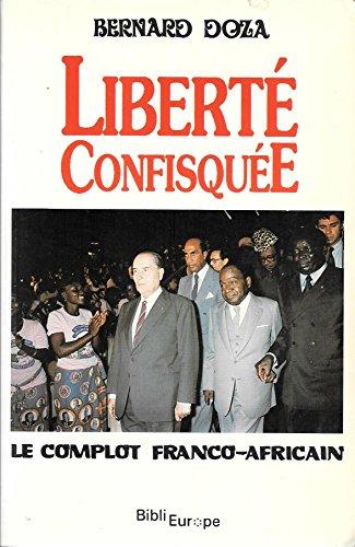 9782950628503: Liberté confisquée: Le complot franco-africain