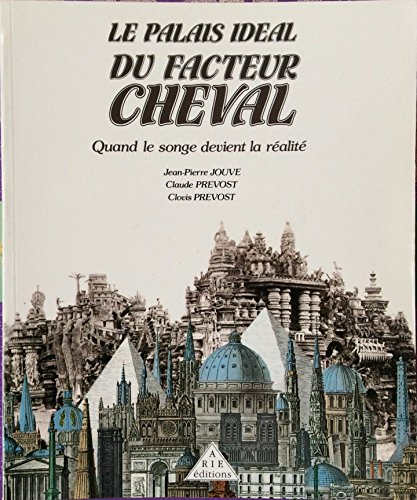 Le palais Ideal Du Facteur Cheval : Jean-Pierre Jouve, Claude