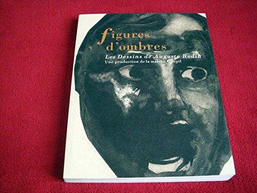 Figures D'Ombres Les Dessins De Auguste Rodin: Une Production De La Maison Goupil: Rodin, ...