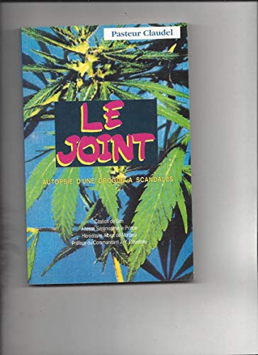 9782950648808: LE JOINT AUTOPSIE D'UNE DROGUE A SCANDALE