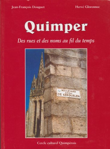 9782950656520: Quimper, des rues et des noms au fil du temps