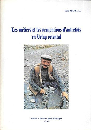 9782950656650: Les métiers et les occupations d'autrefois en Velay oriental (Documents)