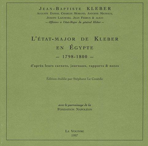 Kleber et son état-major. Campagne d'Egypte ( 1798-1800 ) ------ [ Carnets, journaux et...