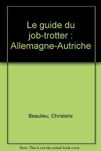 9782950669056: Le guide du job-trotter : Allemagne-Autriche