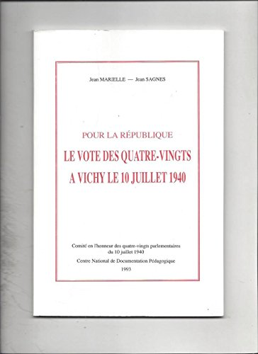 9782950693105: Pour la Republique: Le vote des quatre-vingts a Vichy le 10 juillet 1940 (French Edition)