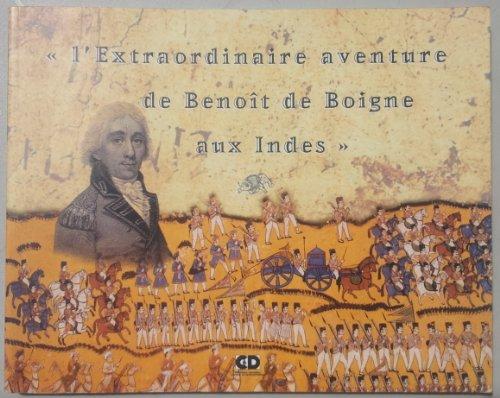 9782950698520: L'Extraordinaire aventure de Benoît de Boigne aux Indes