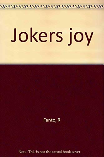 R. FANTO PRESENTS JOKER'S JOY, A JOY-FUL VAU-DE-VILLE OF ULYSSES WITH CLIPS AND SNIPS SNATCHED FR...
