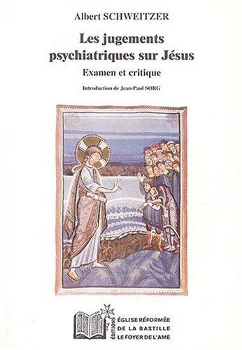 9782950709981: Les jugements psychiatriques sur Jésus : Examen et critique
