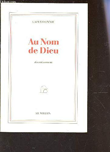 [signed] Au Nom de Dieu - Divertissement En Forme de Conte.