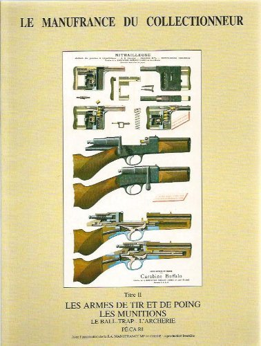 9782950725769: Le Manufrance du collectionneur : Tome 2, Les armes de tir et de poing, les munitions