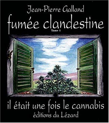 9782950726407: Fumée clandestine : Tome 1, Il était une fois le cannabis
