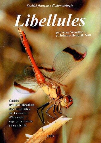 9782950729118: Libellules : Guide d'identification des libellules de France, d'Europe septentrionale et centrale