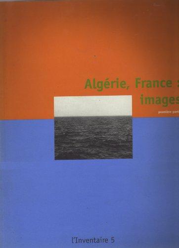 9782950729828: Alg�rie, France : Images, premi�re partie - L'inventaire, n� 5