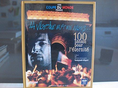 9782950731647: COUPE DU MONDE 100 PHOTOS POUR L'ETERNITE
