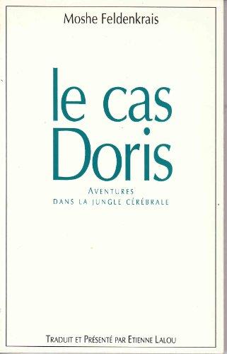 9782950736611: Le cas Doris : Aventures dans la jungle cérébrale