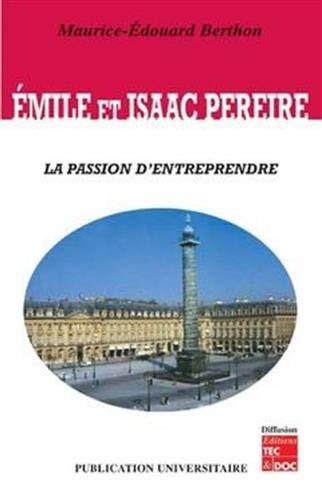 9782950738493: Emile et Isaac Pereire la Passion d'Entreprendre (French Edition)