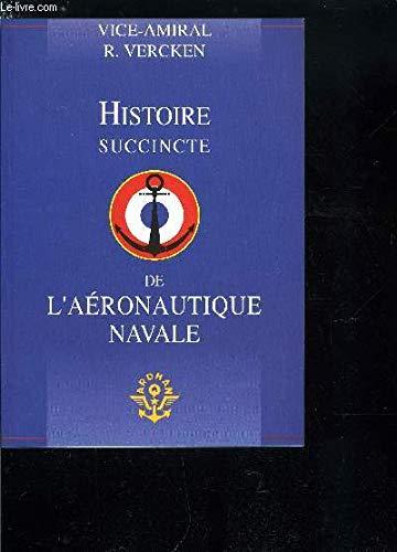 9782950766304: Histoire succincte de l'aéronautique navale ([Association pour la recherche de documentation sur l'histoire de l'aéronautique navale) (French Edition)