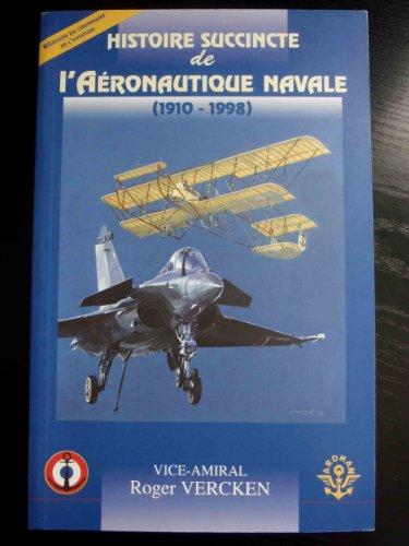 9782950766380: Histoire succincte de l'A�ronautique Navale (1910-1998)