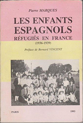 9782950768605: Les enfants espagnols réfugiés en France : 1936-1939