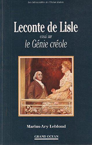 Leconte de Lisle : Essai sur le génie créole (Les introuvables de l'Océan...