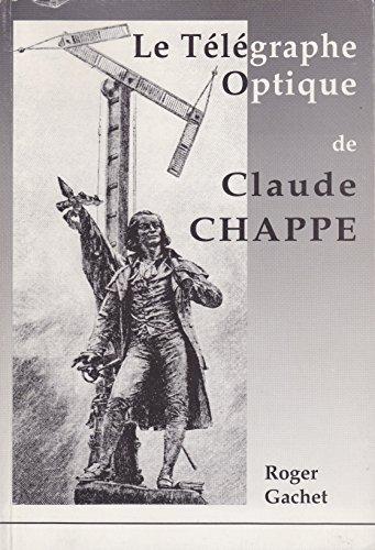 9782950769800: LE TELEGRAPHE OPTIQUE de CLAUDE CHAPPE