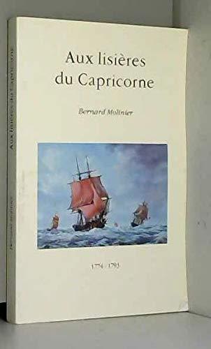 9782950776105: Aux lisières du Capricorne 1774-1793