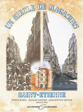 9782950778611: Un siècle de magasins à Saint-Etienne