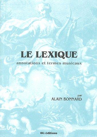 9782950781604: Le Lexique: Annotations et termes musicaux