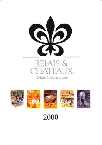 Relais & Chateaux 1999: Gourmands, Relais