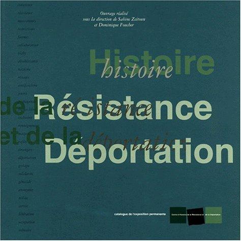 9782950791016: Résistance & déportation: Catalogue général de l'exposition permanente (French Edition)