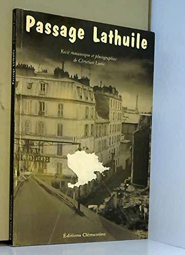 PASSAGE LATHUILE (Récit romanesque et photographies de Christian LOUIS): Christian LOUIS