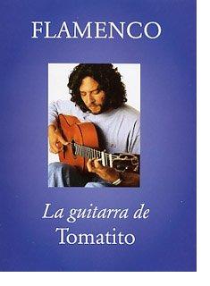 9782950798046: Flamenco, La Guitarra de Tomatito (TAB and Conventional Notation)