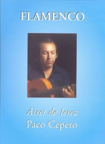 9782950798084: Flamenco : Aires de Jerez, Paco Cepero